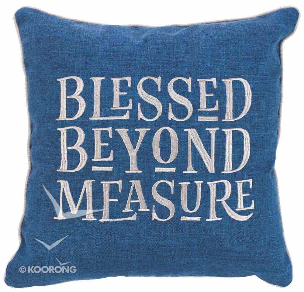 Square Pillow: Blessed Beyond Measure, Blue/White (Blessed Beyond Measure Collection) Soft Goods