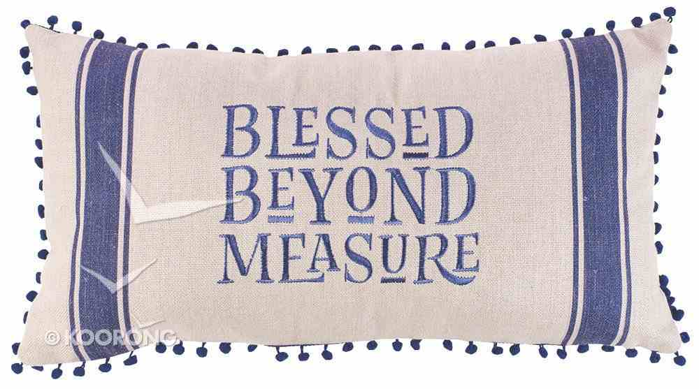 Oblong Pillow: Blessed Beyond Measure, Cream/Blue (Blessed Beyond Measure Collection Series) Soft Goods