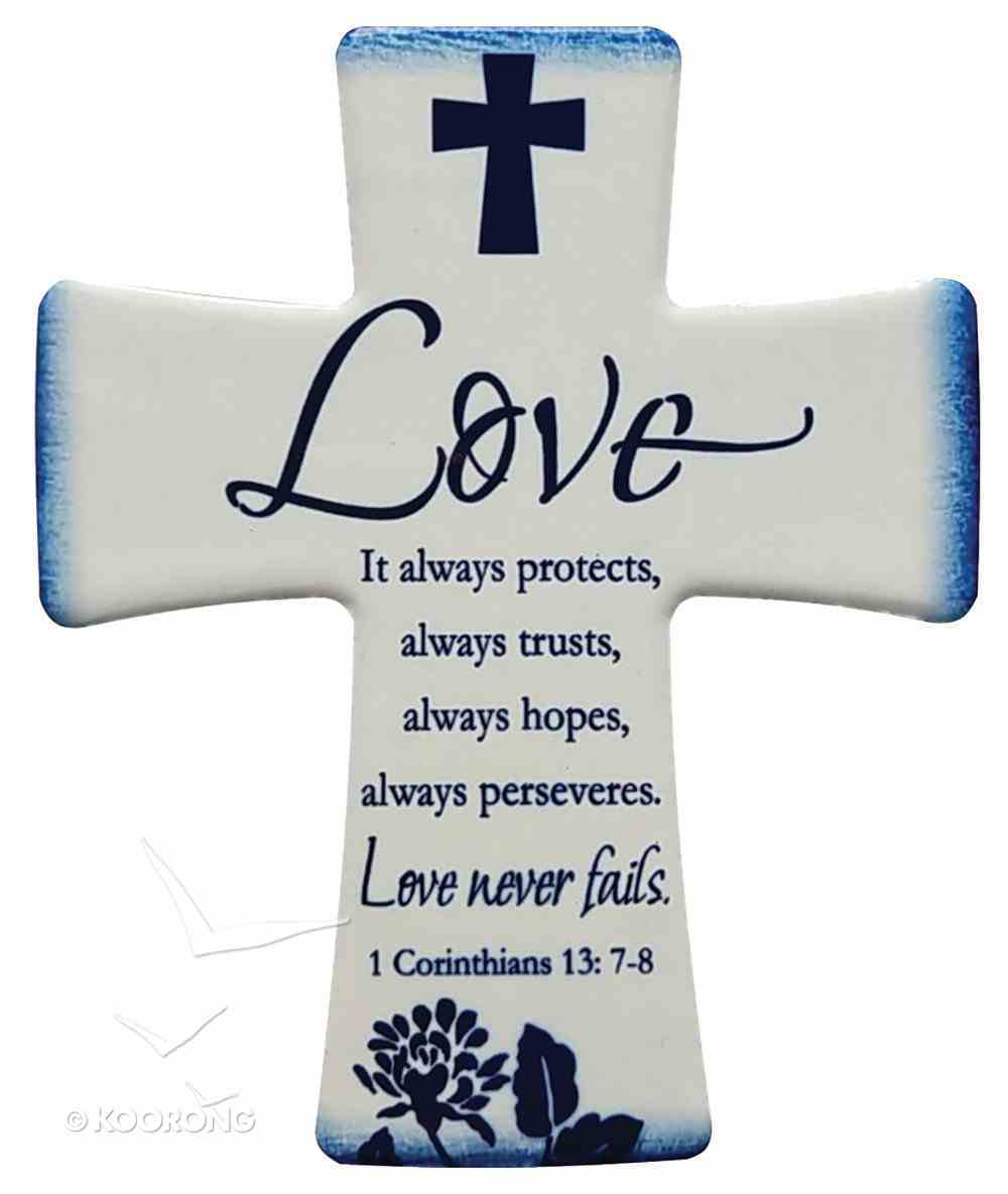 Ceramic Cross Wall Plaque: Love... It Always Protects, Always Trust.... Blue/White Plaque