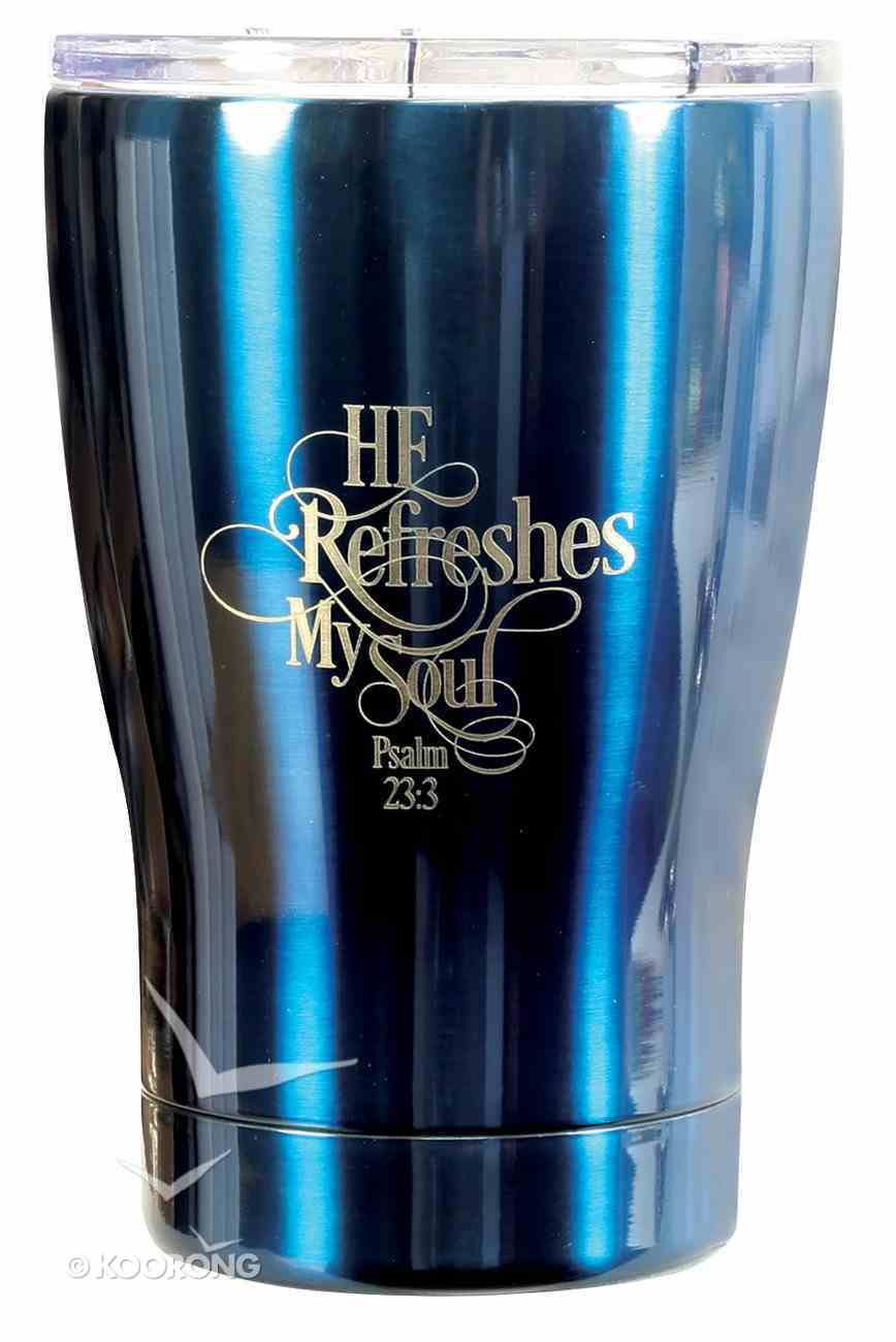 Tumbler Mug Stainless Steel: He Refreshes My Soul, Metallic Dark Blue Homeware