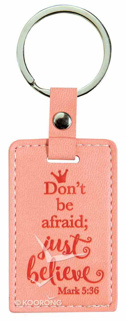 Lux Keyring: Don't Be Afraid; Just Believe, Mark 5:36 Jewellery