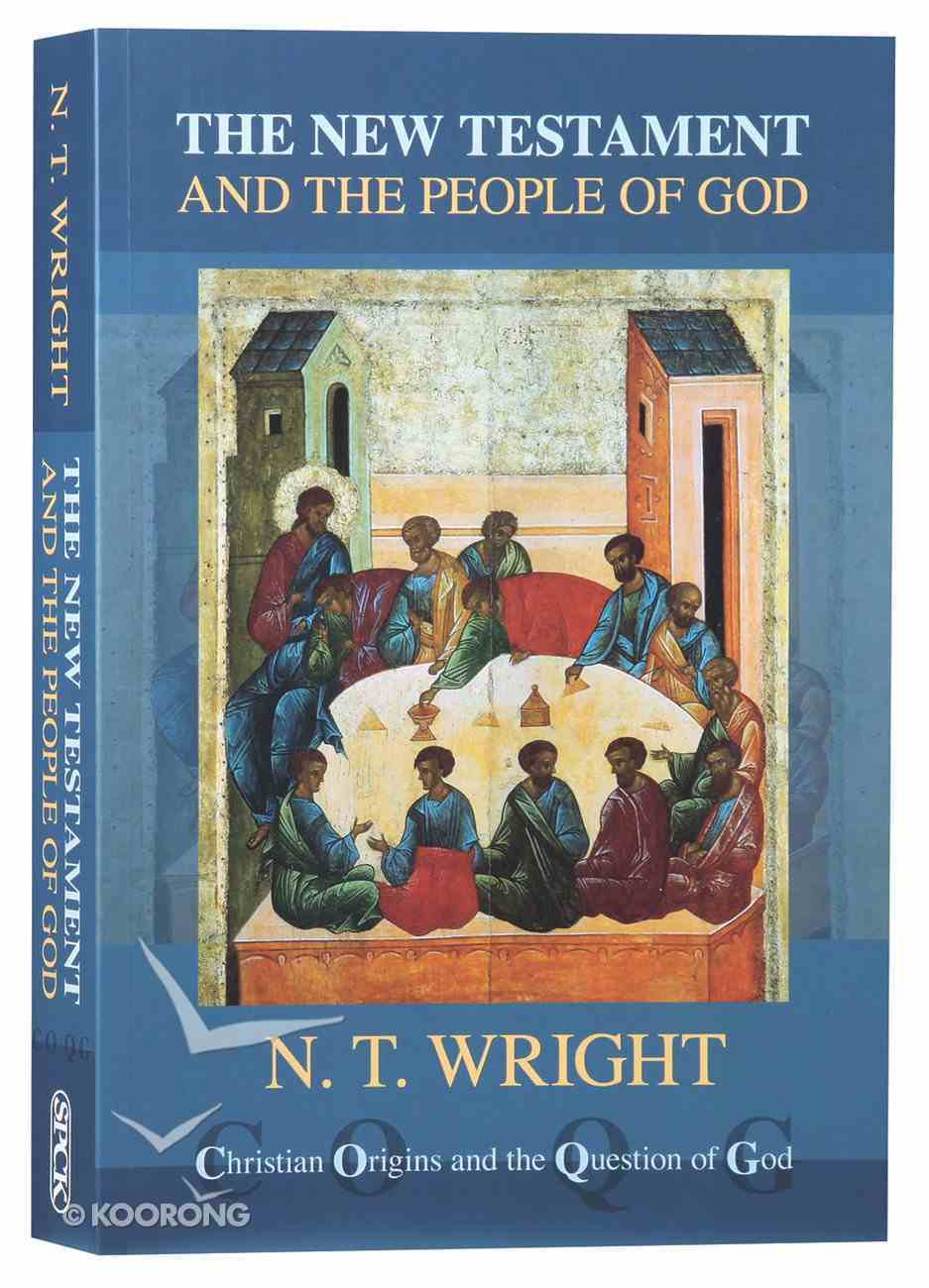 The New Testament and the People of God (Reformatted 2013) (#1 in Christian Origins And The Question Of God Series) Paperback