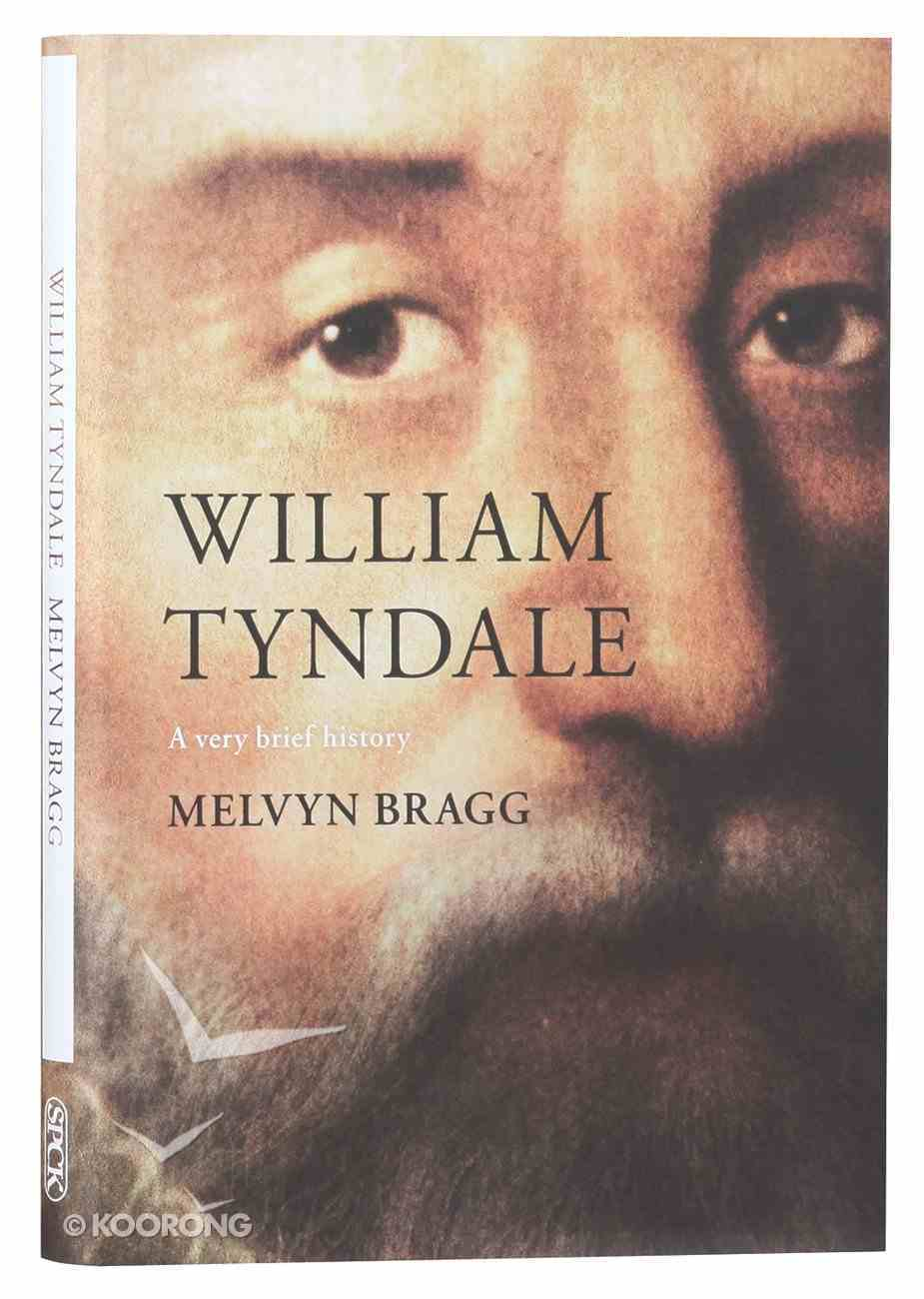 William Tyndale (A Very Brief History Series) Hardback