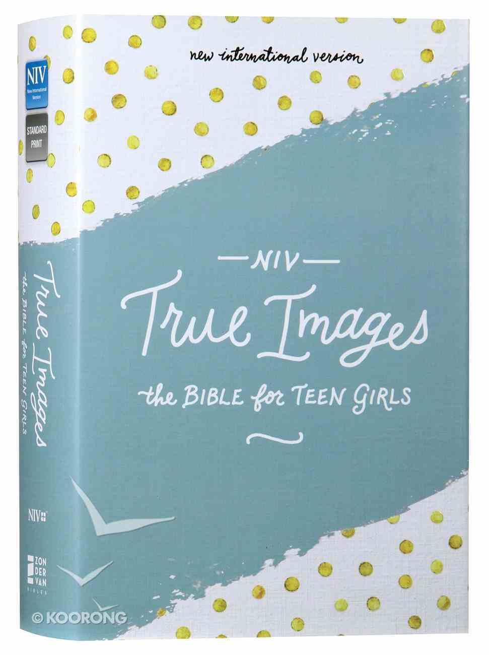 NIV True Images Bible For Teen Girls (Black Letter Edition) Hardback