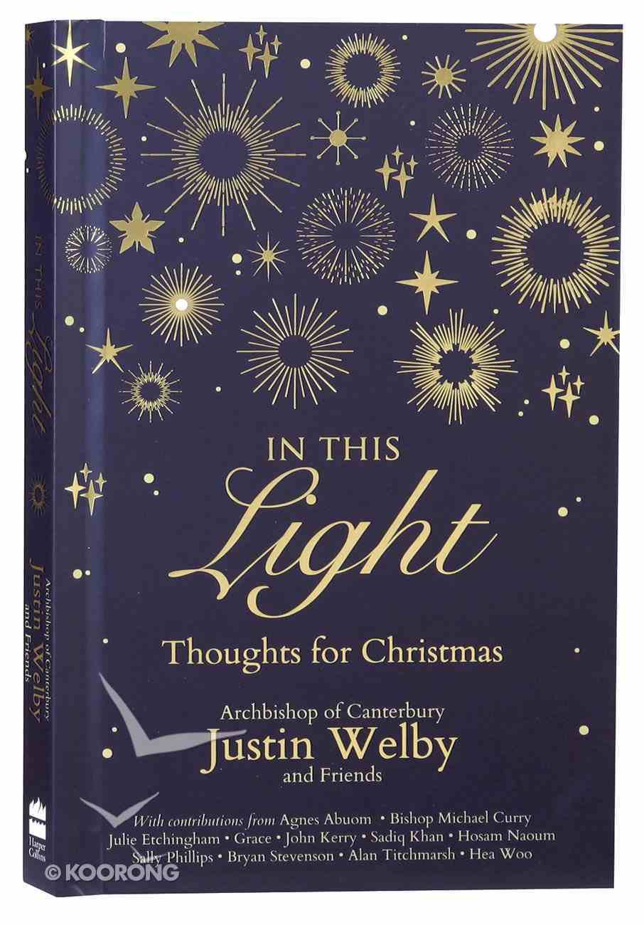 In This Light: Thoughts For Christmas Hardback