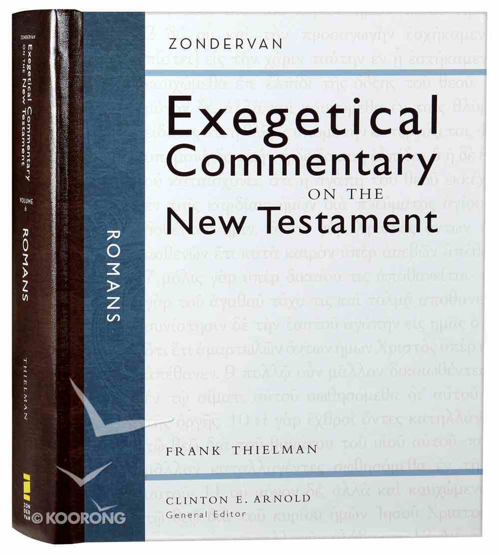 Romans (Zondervan Exegetical Commentary Series On The New Testament) Hardback
