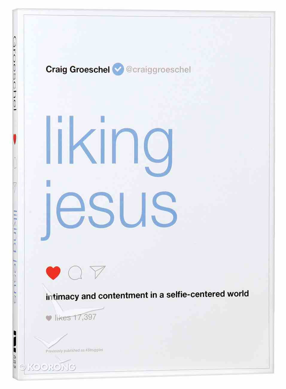 Liking Jesus: Intimacy and Contentment in a Selfie-Centered World Paperback