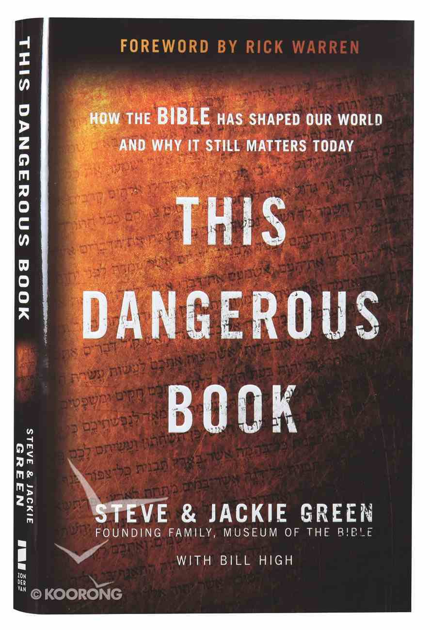 This Dangerous Book: How the Bible Has Shaped Our World and Why It Still Matters Today Hardback