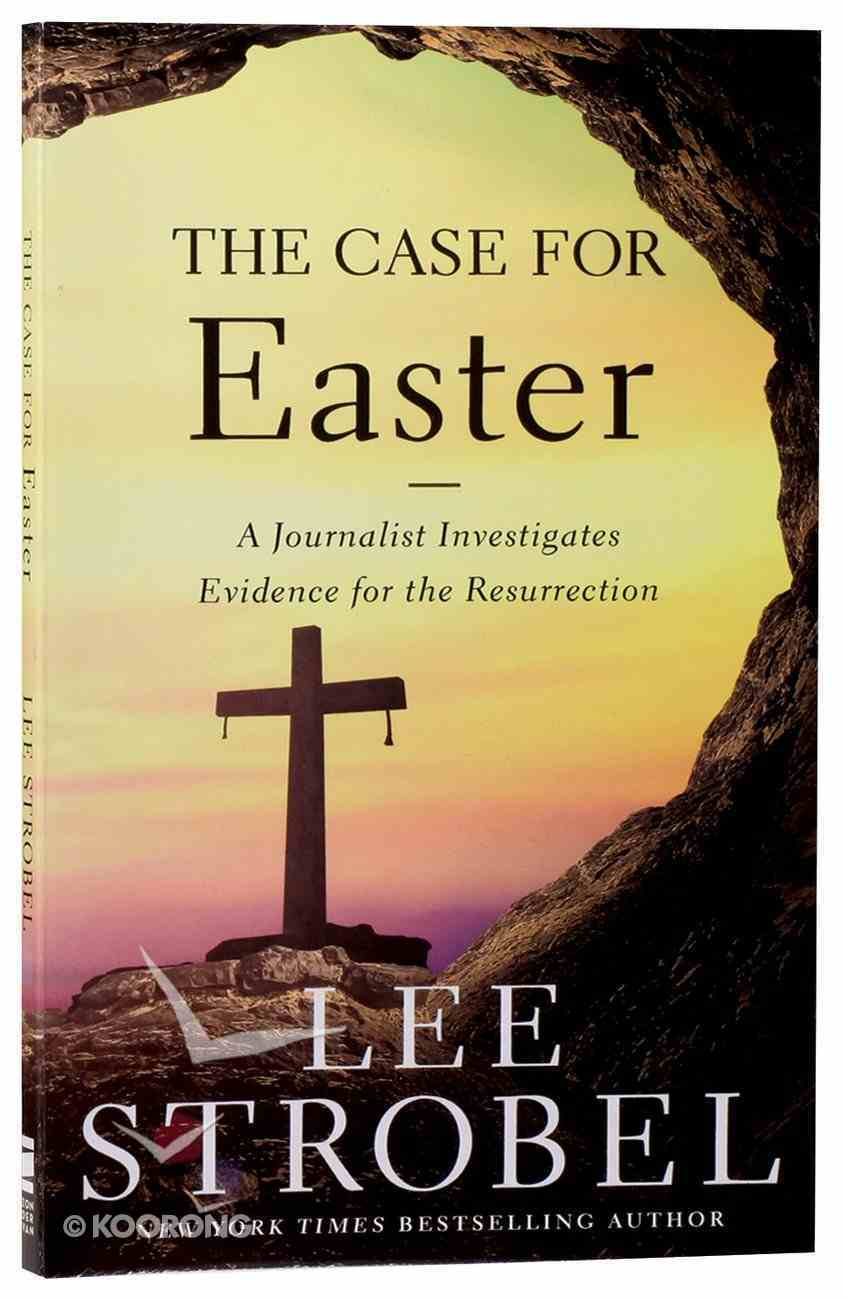 The Case For Easter: A Journalist Investigates Evidence For the Resurrection Mass Market