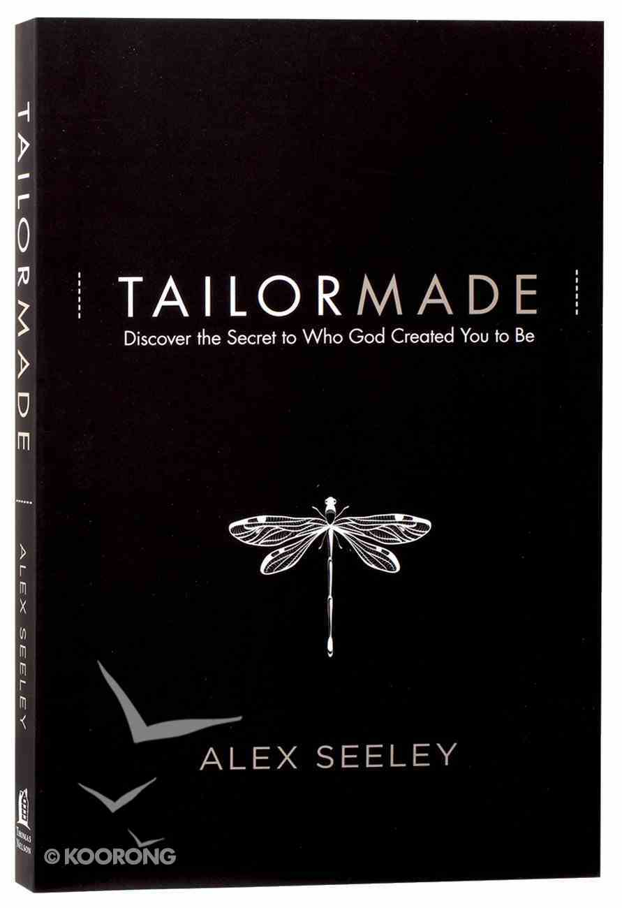 Tailor Made: Discover the Secret to Who God Created You to Be Paperback