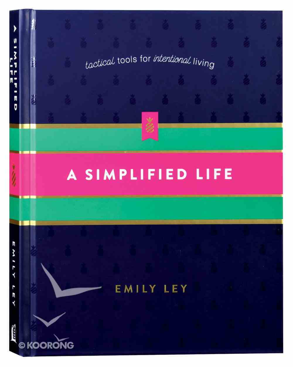 A Simplified Life: Tactical Tools For Intentional Living Hardback