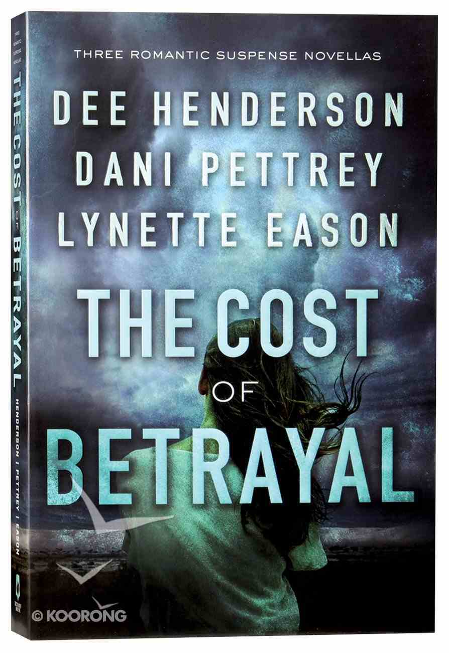 3in1: Cost of Betrayal, The: Betrayed; Deadly Isle; Code of Ethics (Cost Of Betrayal Collection) Paperback