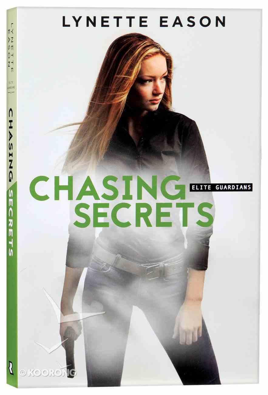 Chasing Secrets (#04 in Elite Guardians Series) Paperback