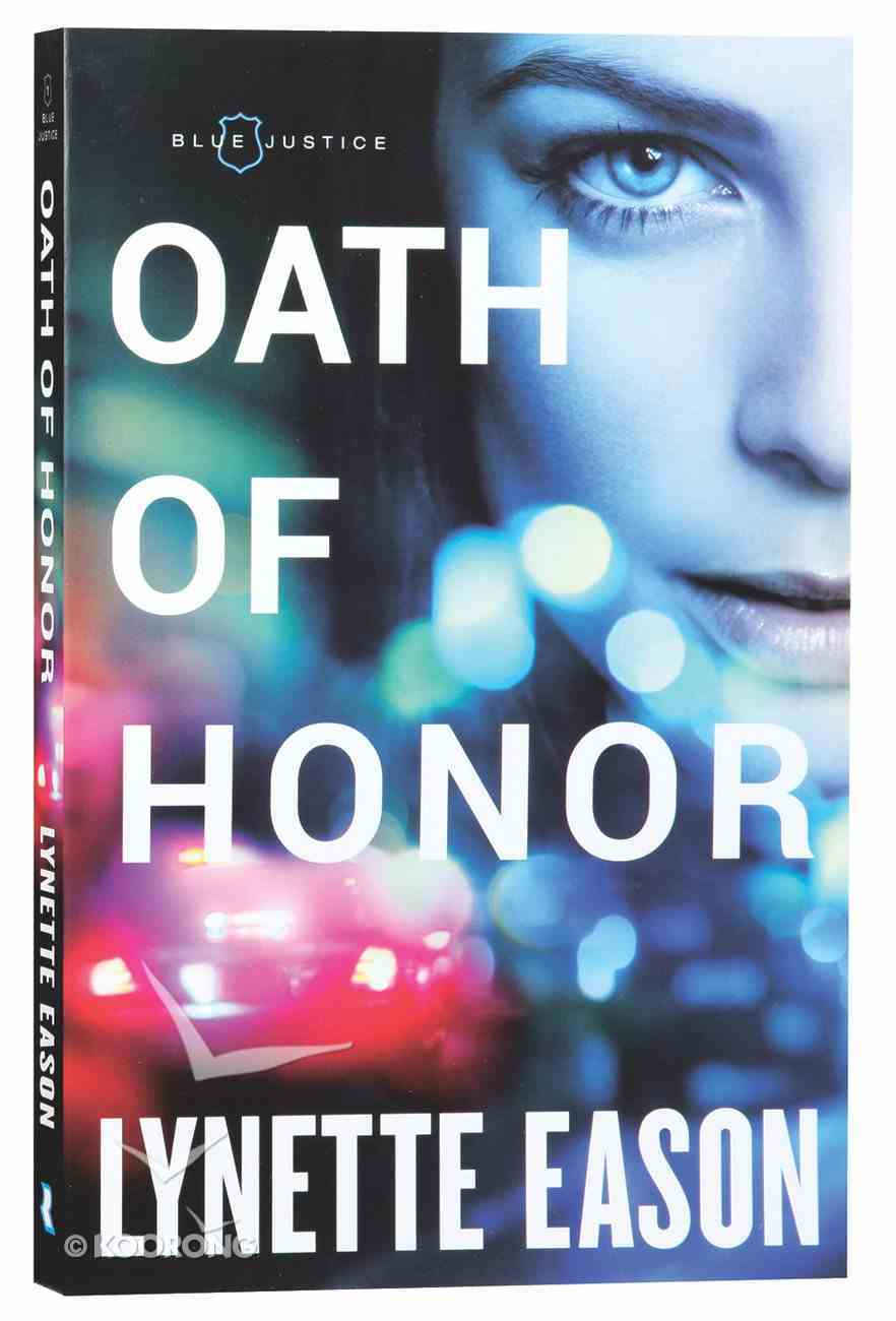 Oath of Honor (#01 in Blue Justice Series) Paperback