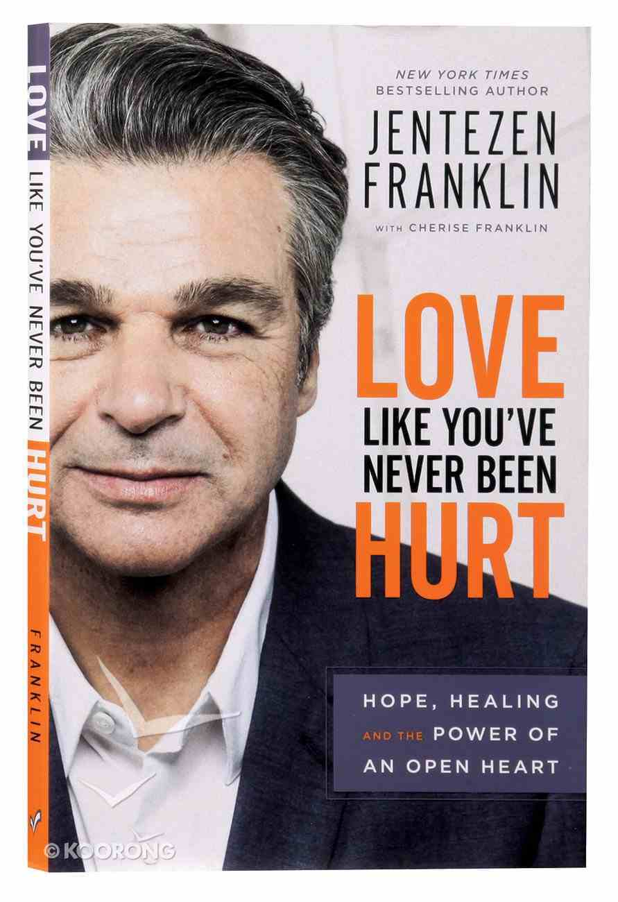 Love Like You've Never Been Hurt: Hope, Healing and the Power of An Open Heart Paperback