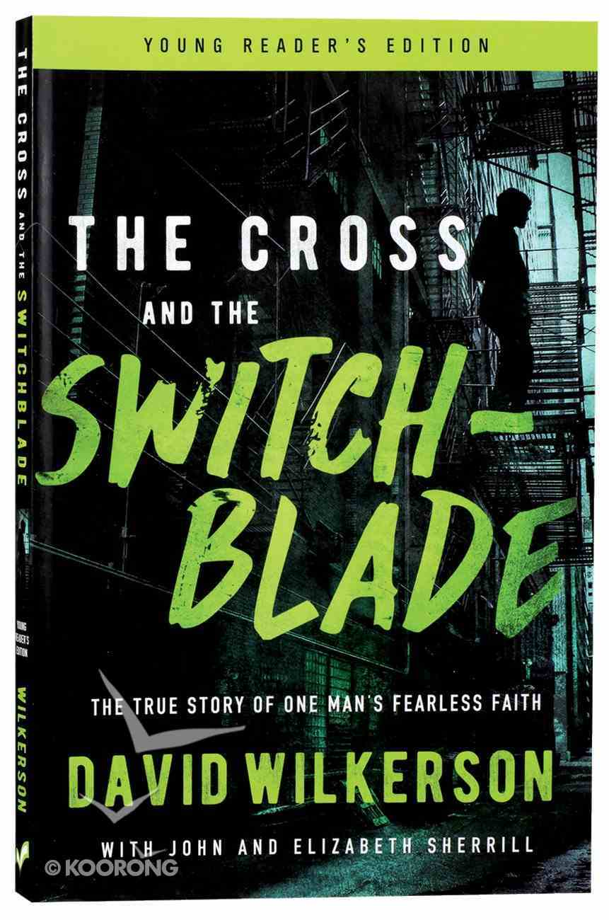 Cross and the Switchblade, the - the True Story of One Man's Fearless Faith (Young Readers Edition Series) Paperback