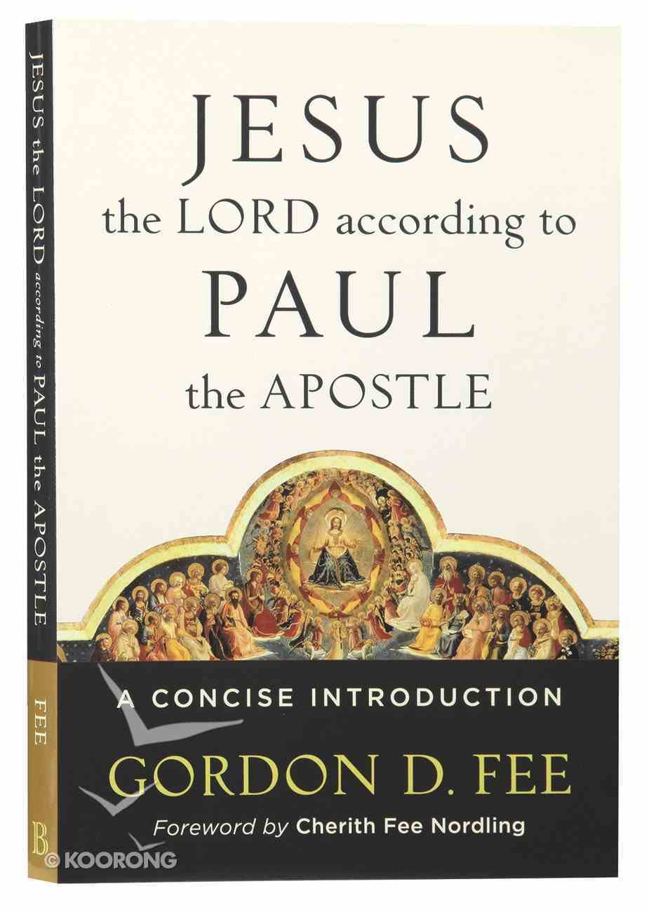 Jesus the Lord According to Paul the Apostle: A Concise Introduction Paperback