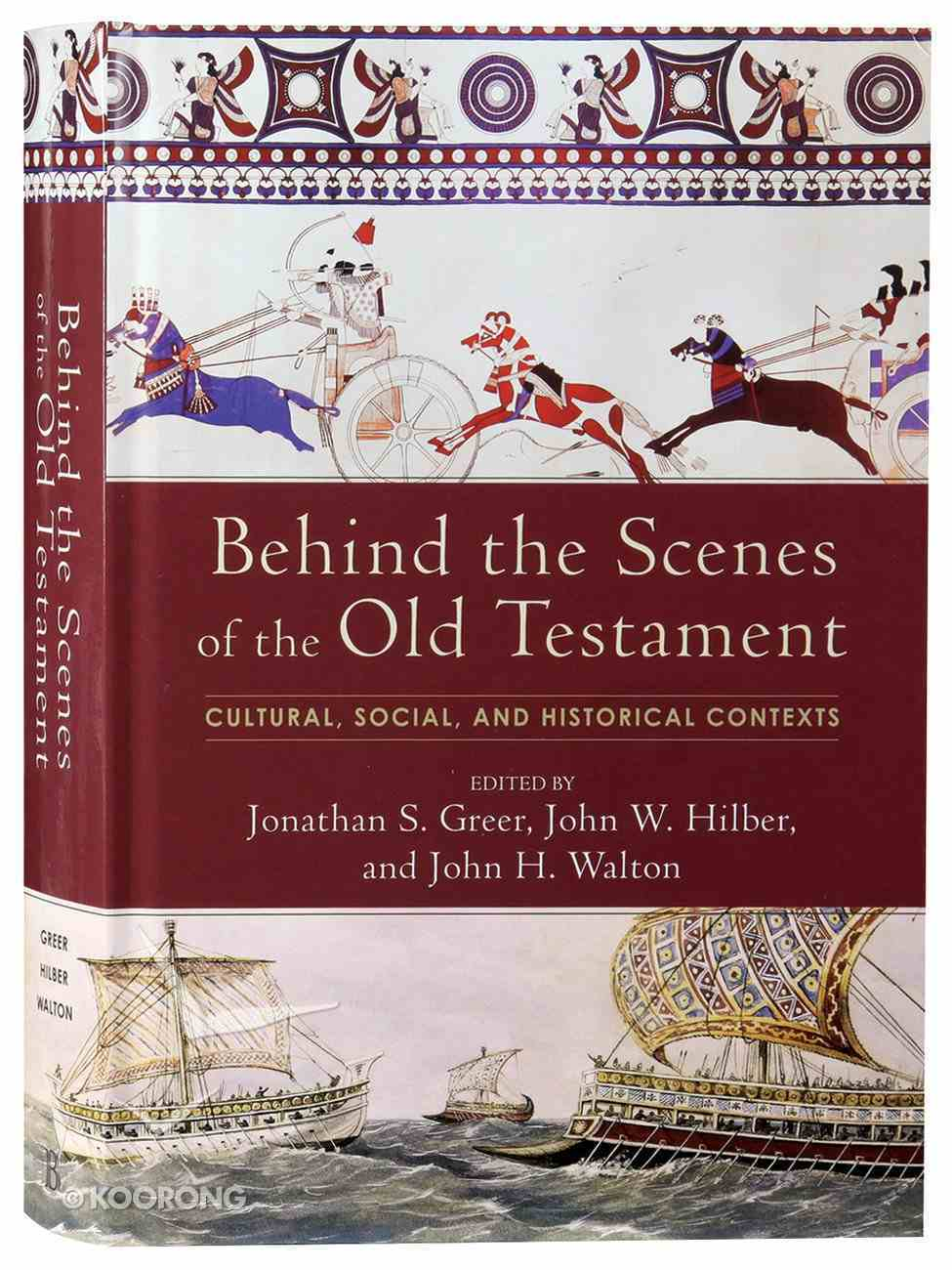 Behind the Scenes of the Old Testament: Cultural, Social, and Historical Contexts Hardback