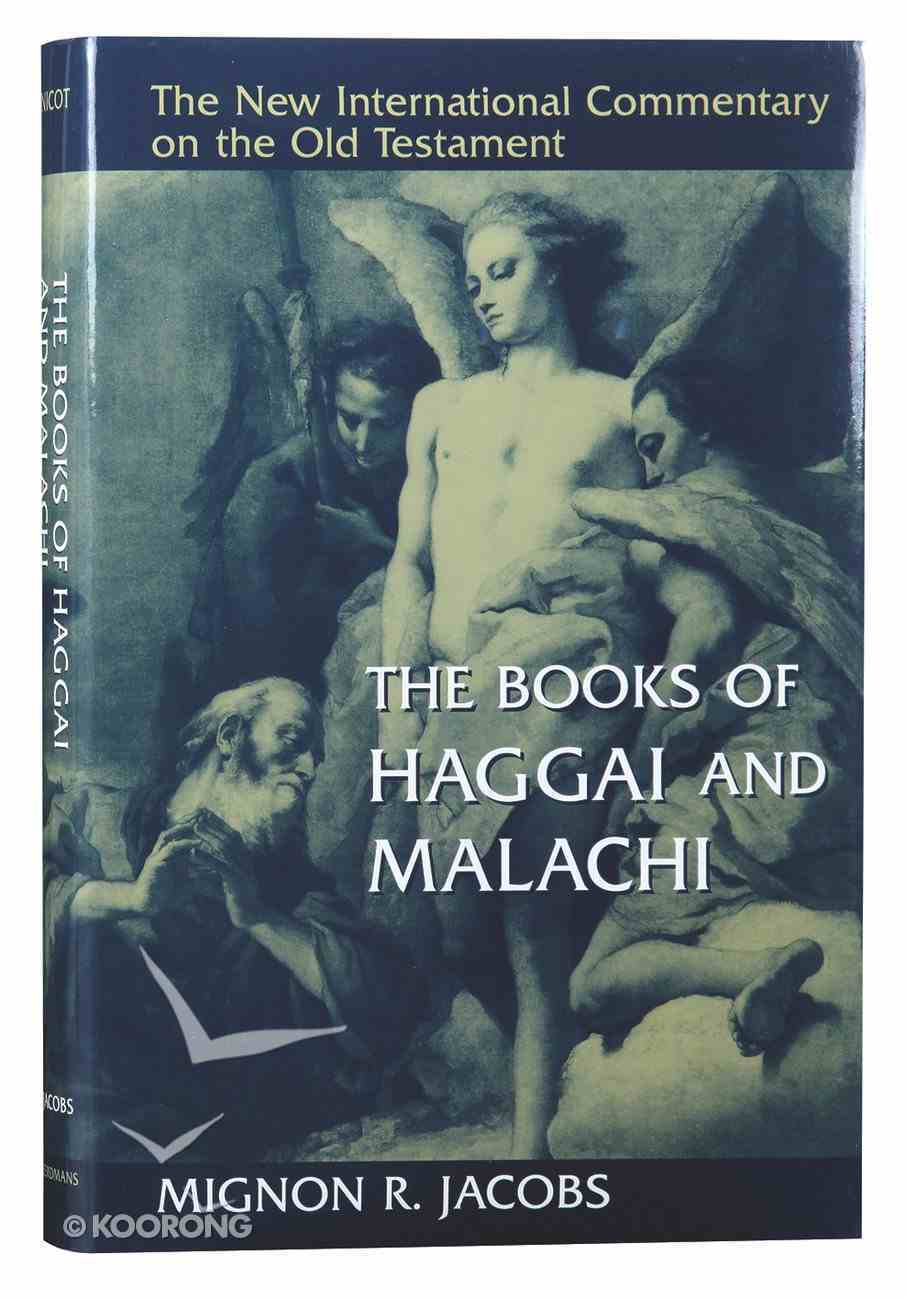 The Books of Haggai and Malachi (New International Commentary On The Old Testament Series) Hardback
