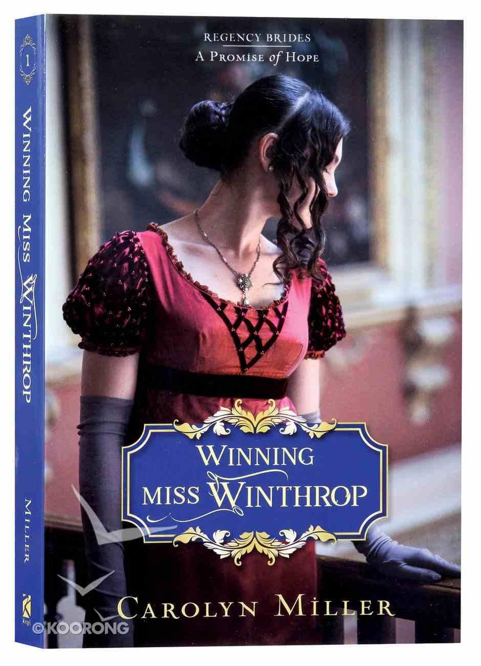 Winning Miss Winthrop (#01 in Regency Brides: A Promise Of Hope Series) Paperback