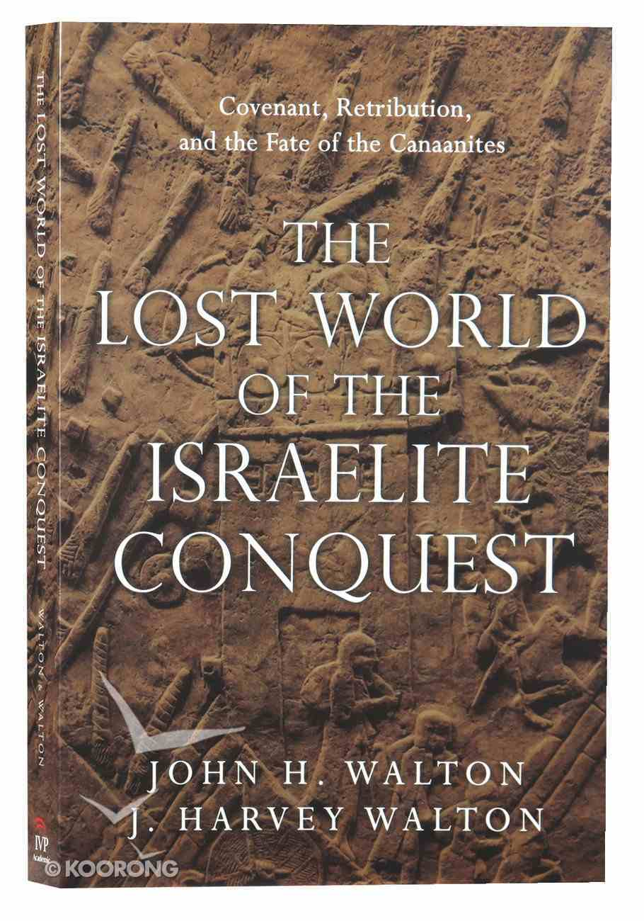 The Lost World of the Israelite Conquest Paperback