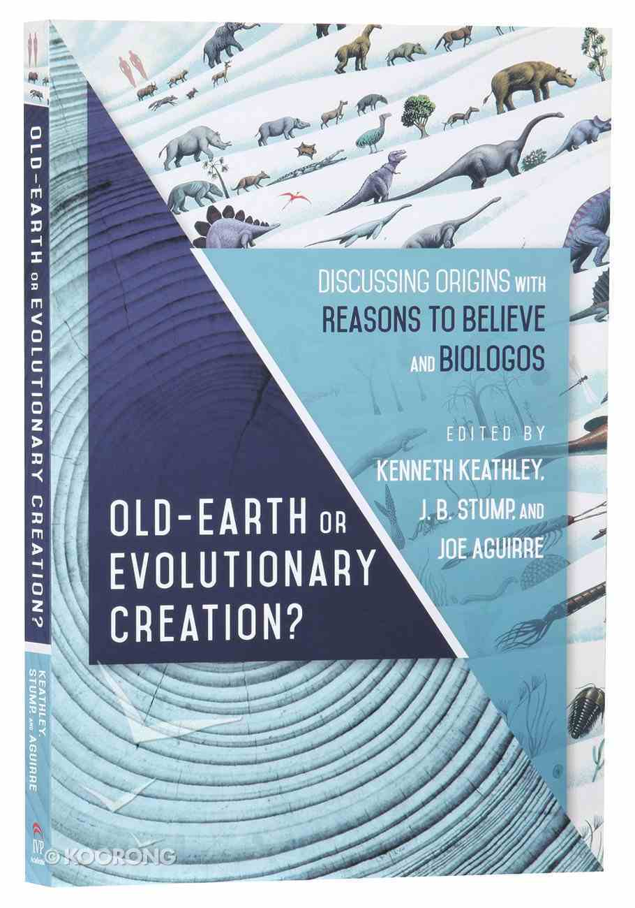 Old Earth Or Evolutionary Creation? Paperback
