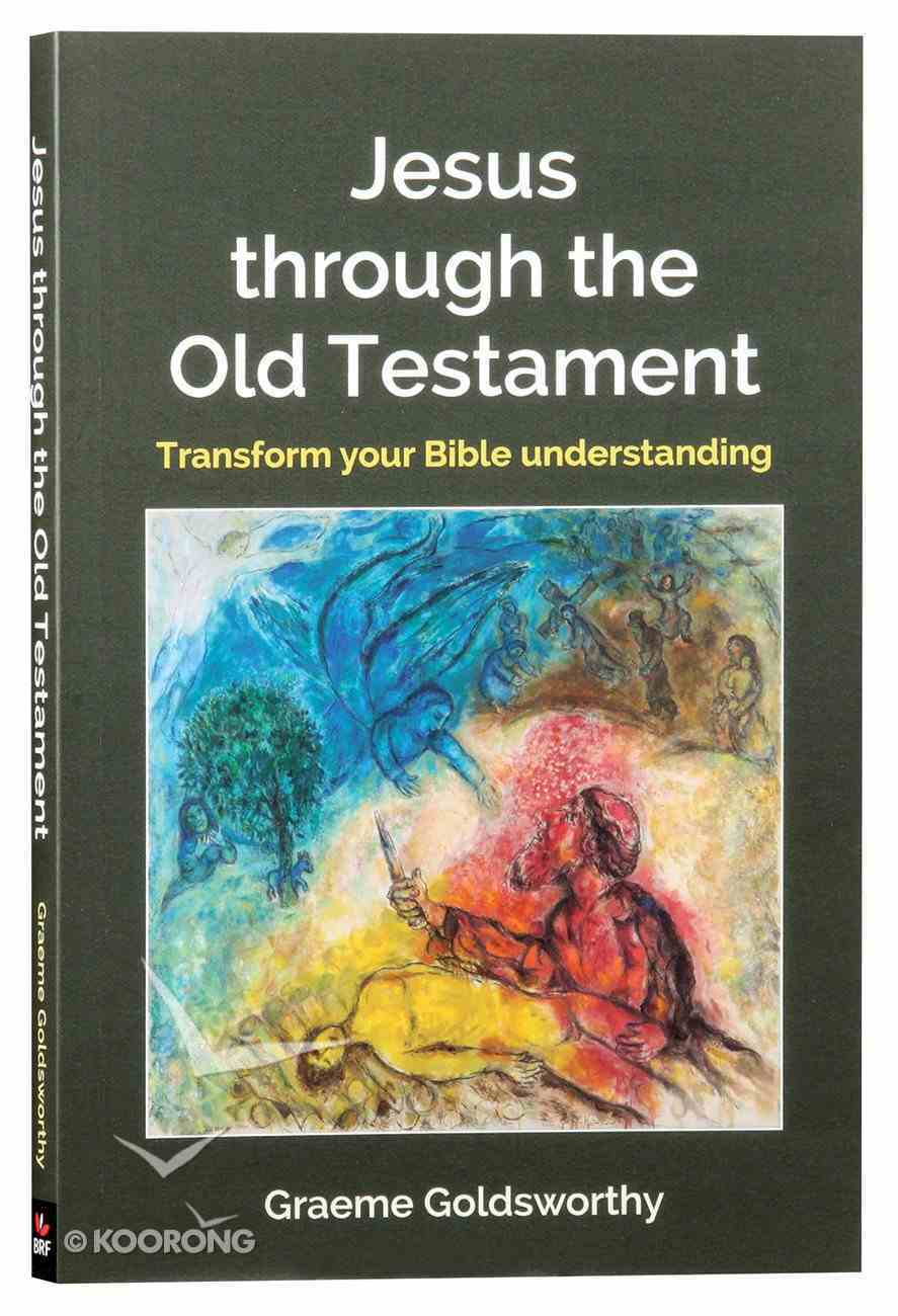Jesus Through the Old Testament: Transform Your Bible Understanding Paperback