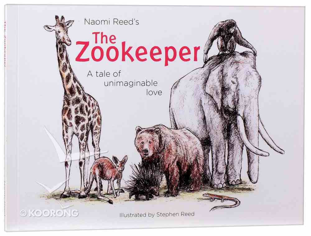 The Zookeeper: A Tale of Unimaginable Love Paperback