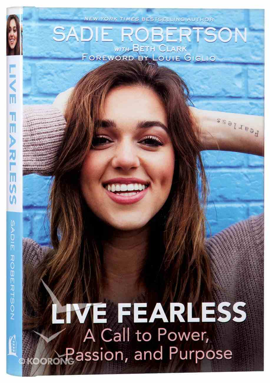Live Fearless: A Call to Power, Passion, and Purpose Hardback