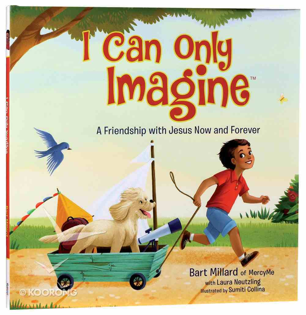 I Can Only Imagine (Picture Book) Hardback