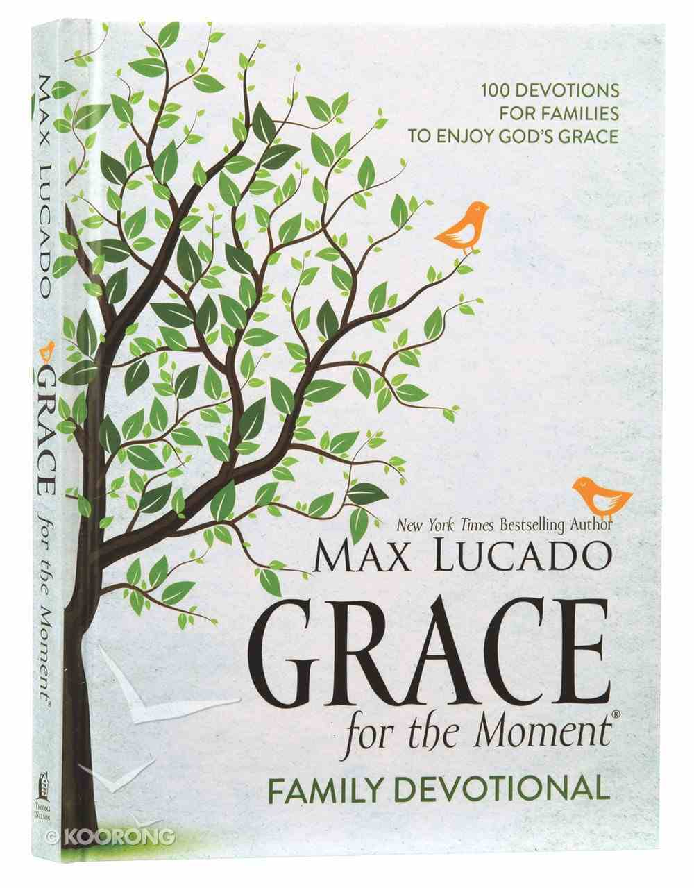 Grace For the Moment: 100 Devotions For Families to Enjoy God's Grace Hardback