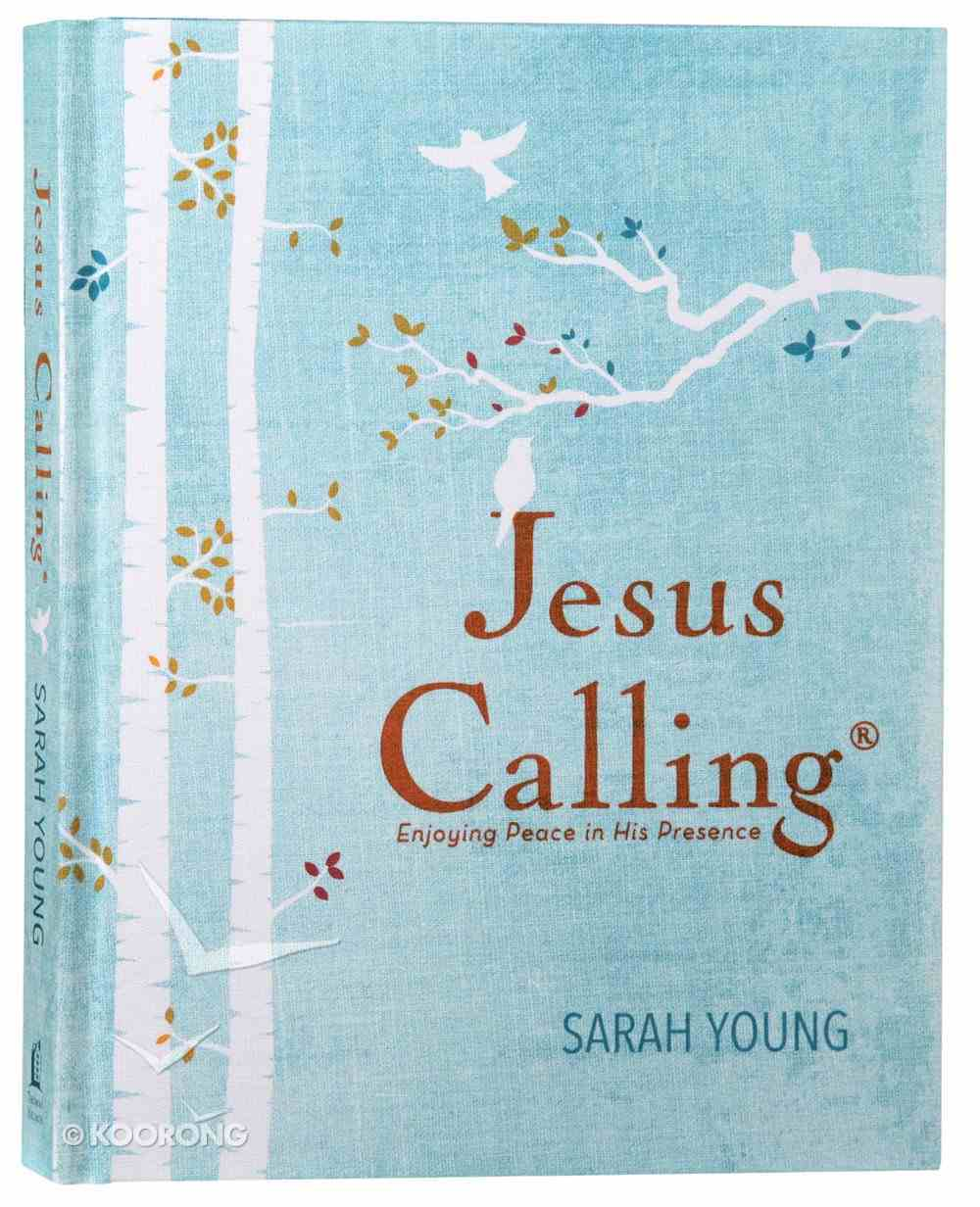 Jesus Calling: Enjoying Peace in His Presence Hardback