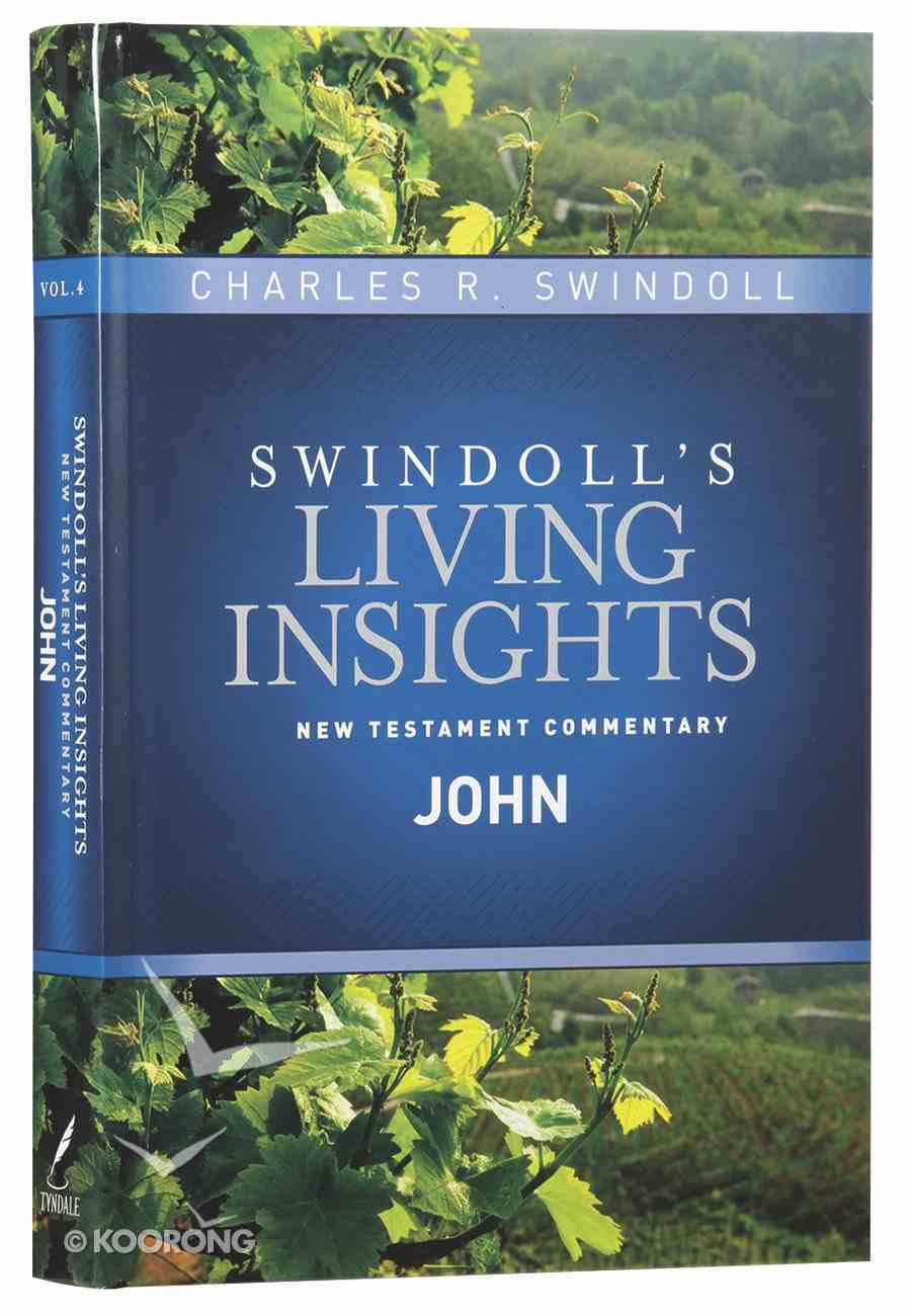 Insights on John (Swindoll's Living Insights New Testament Commentary Series) Hardback