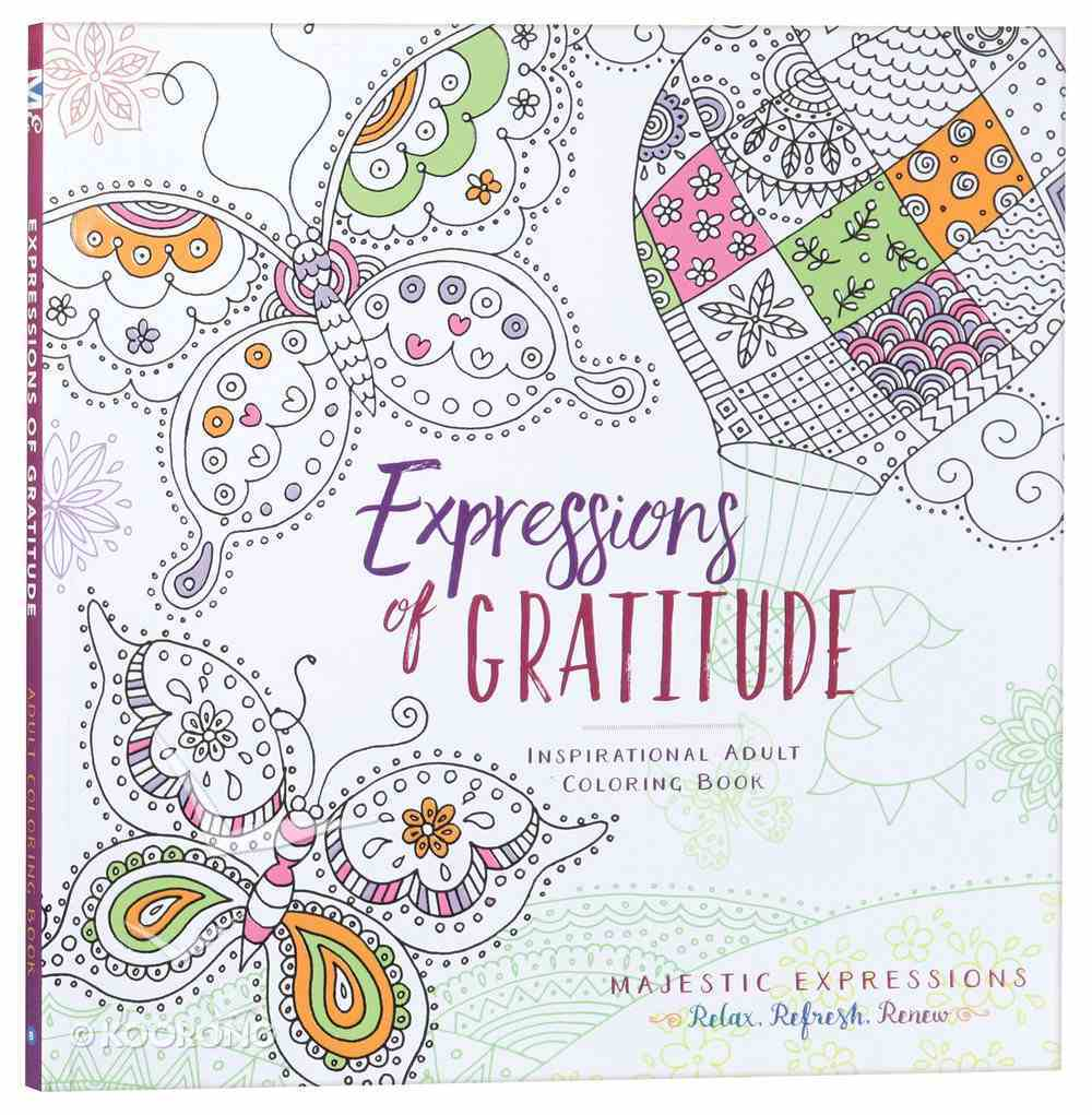 Expressions of Gratitude (Majestic Expressions) (Adult Coloring Books Series) Paperback