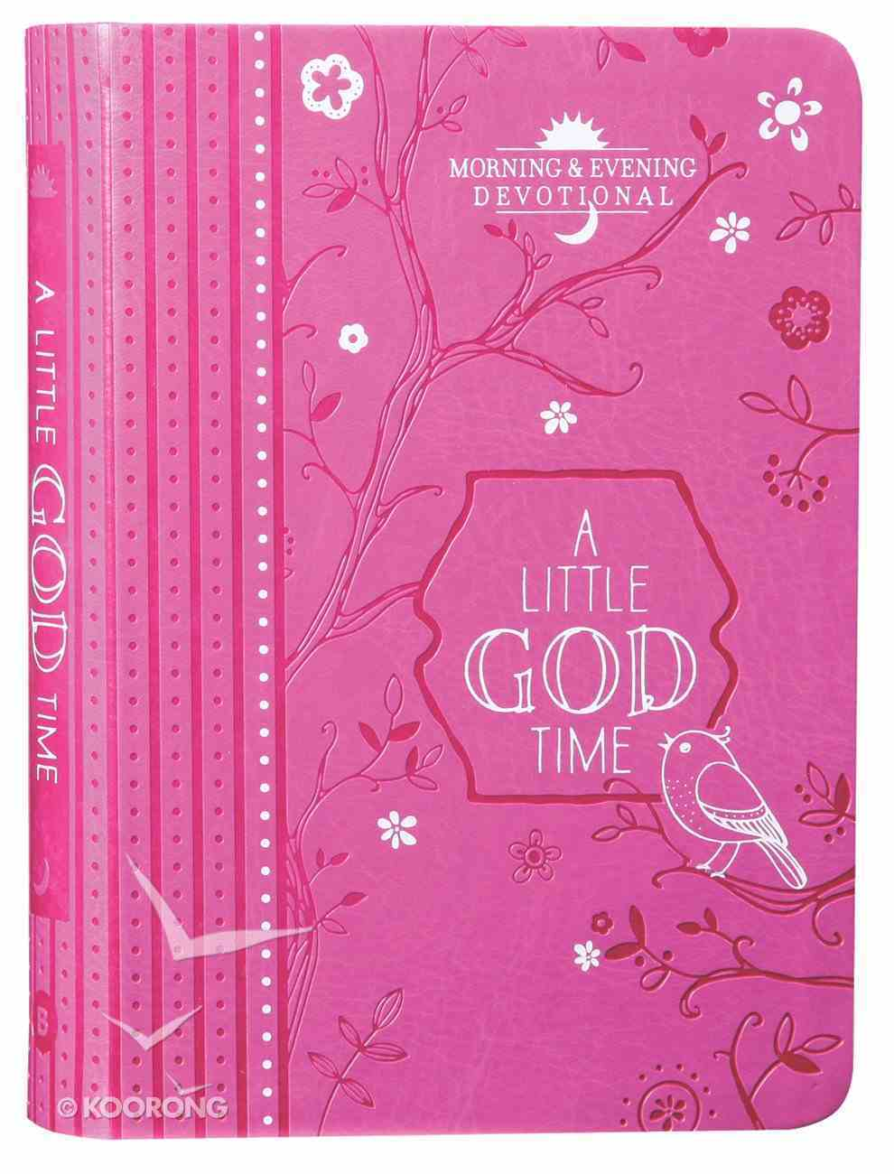 Little God Time, A: Morning & Evening Devotional (365 Daily Devotions Series) Imitation Leather