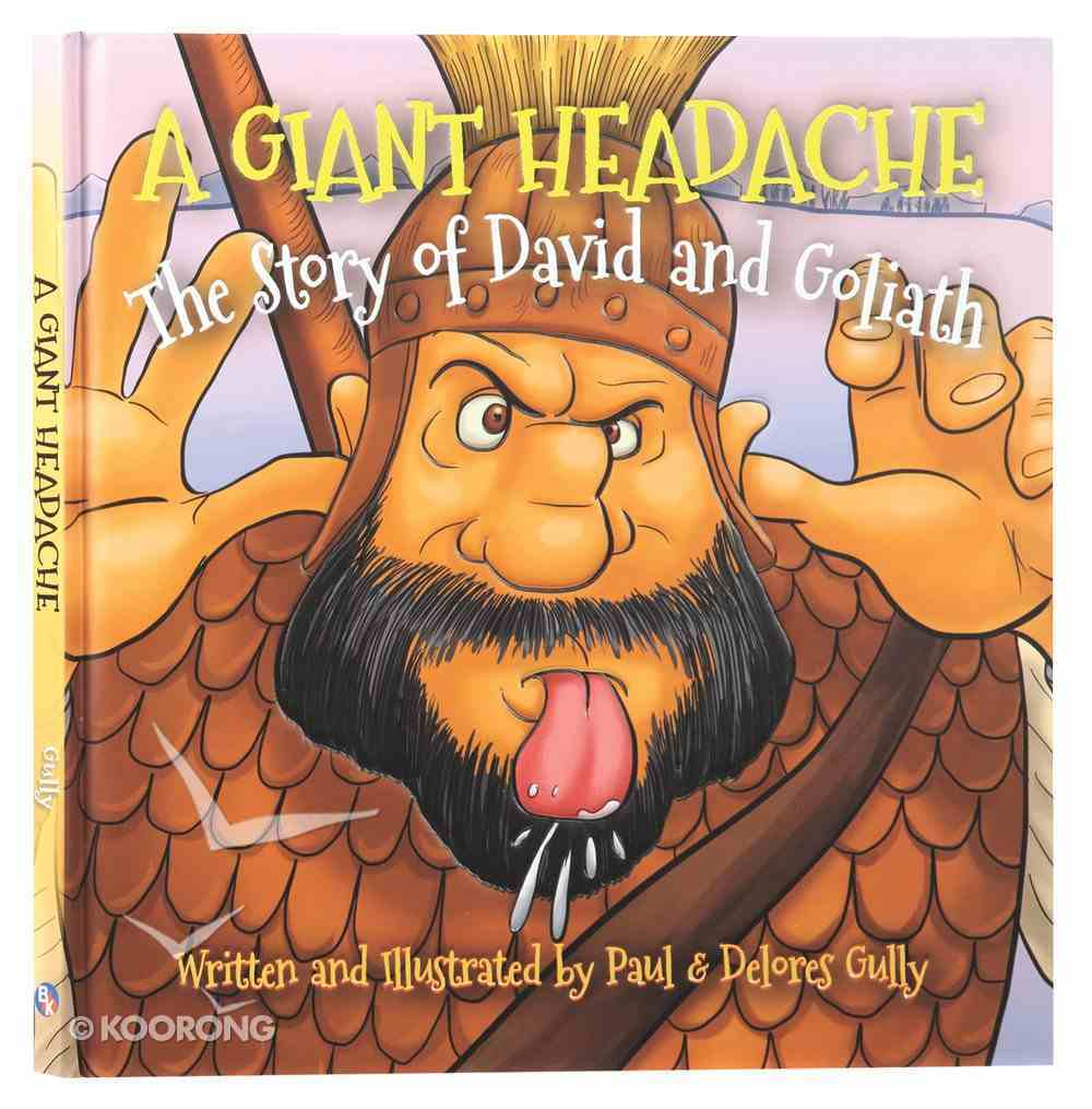 A Giant Headache: The Story of David and Goliath Hardback