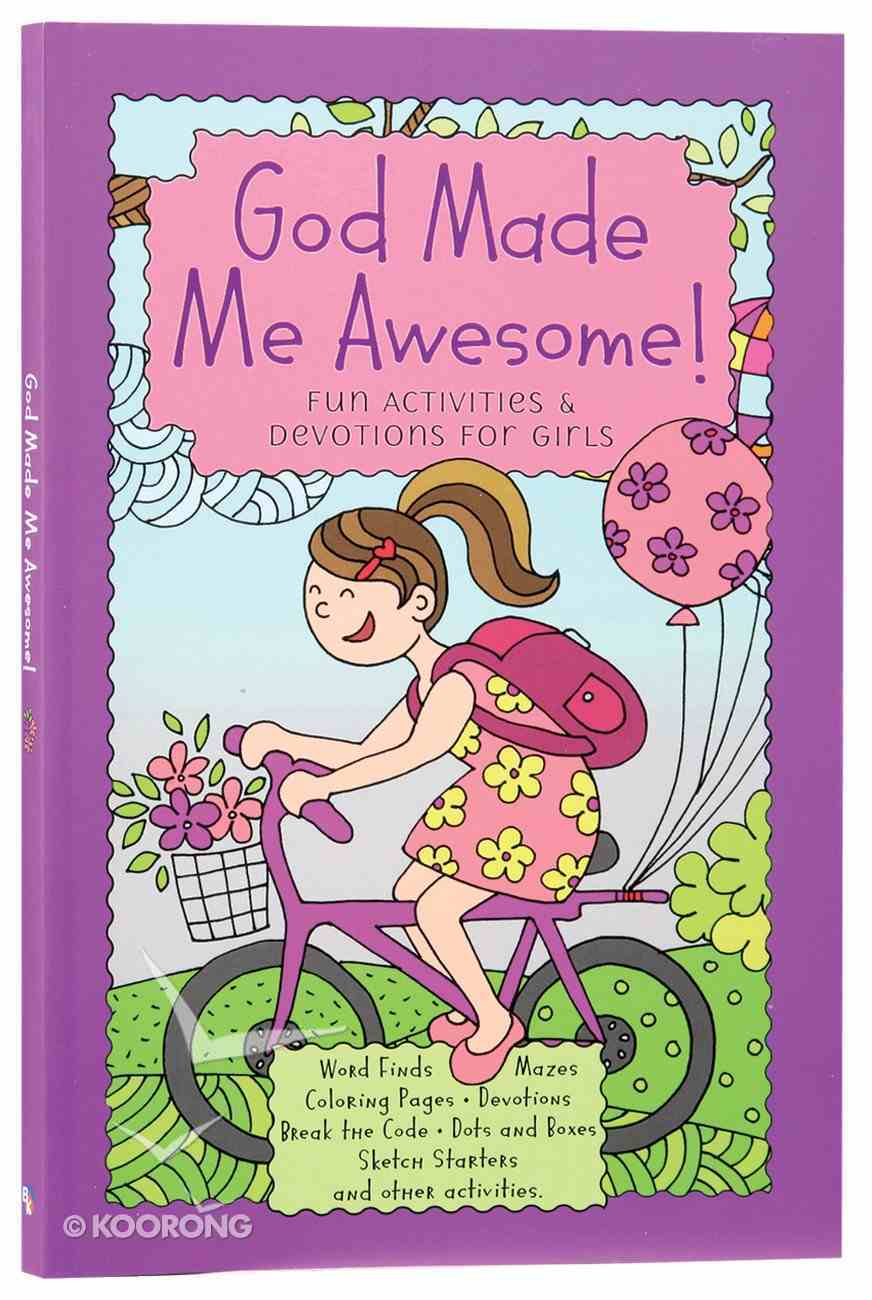 God Made Me Awesome: Fun Activities and Devotions For Girls Paperback