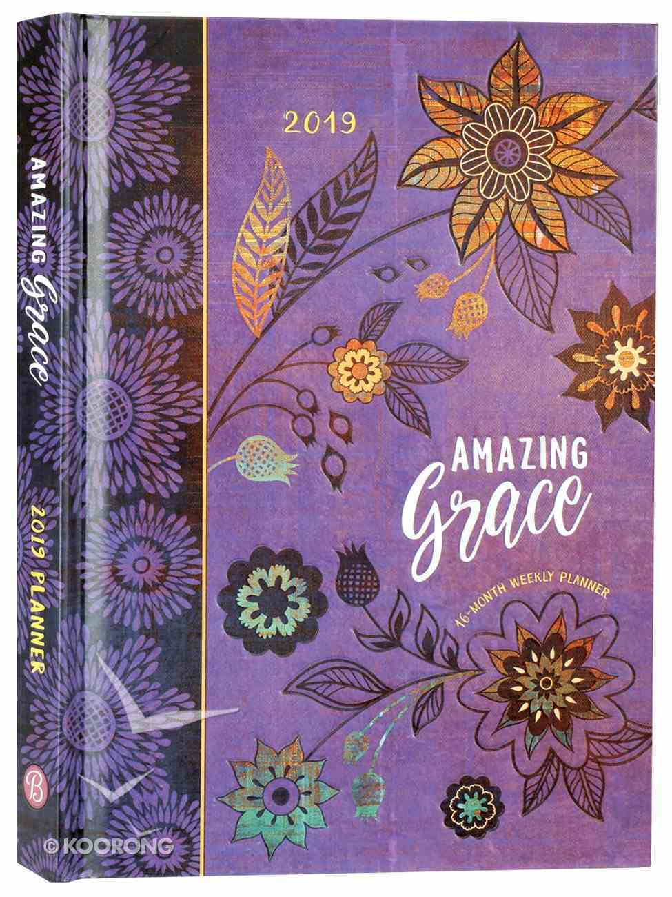 2019 16-Month-Weekly Diary/Planner: Amazing Grace (Purple With Orange Flowers) Hardback
