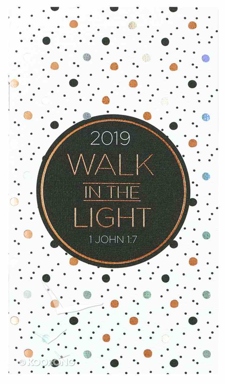2019 Small Daily Diary/Planner: Walk in the Light Paperback