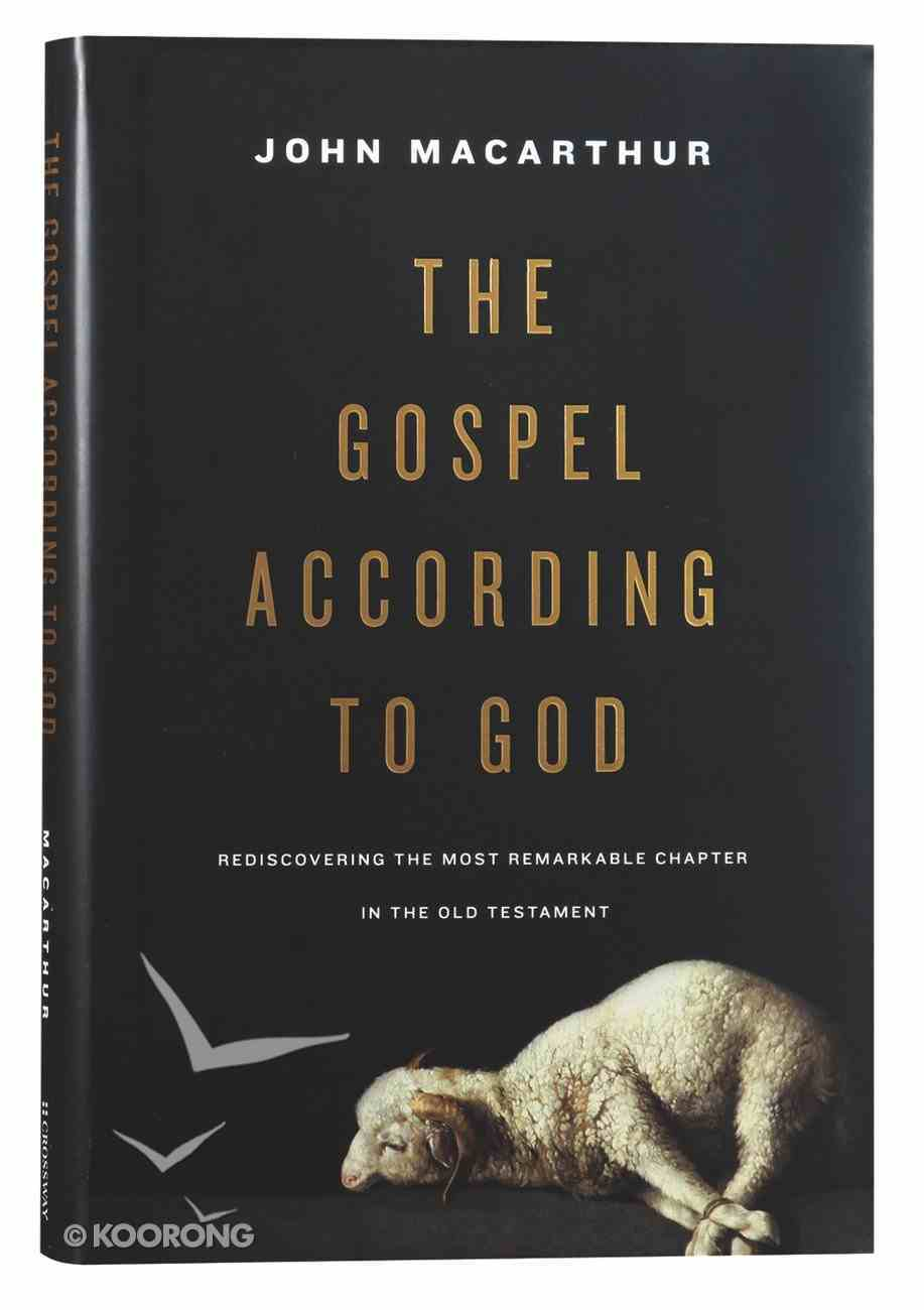 The Gospel According to God: Rediscovering the Most Remarkable Chapter in the Old Testament Hardback