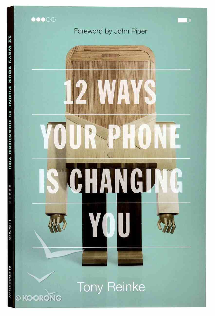 12 Ways Your Phone is Changing You Paperback