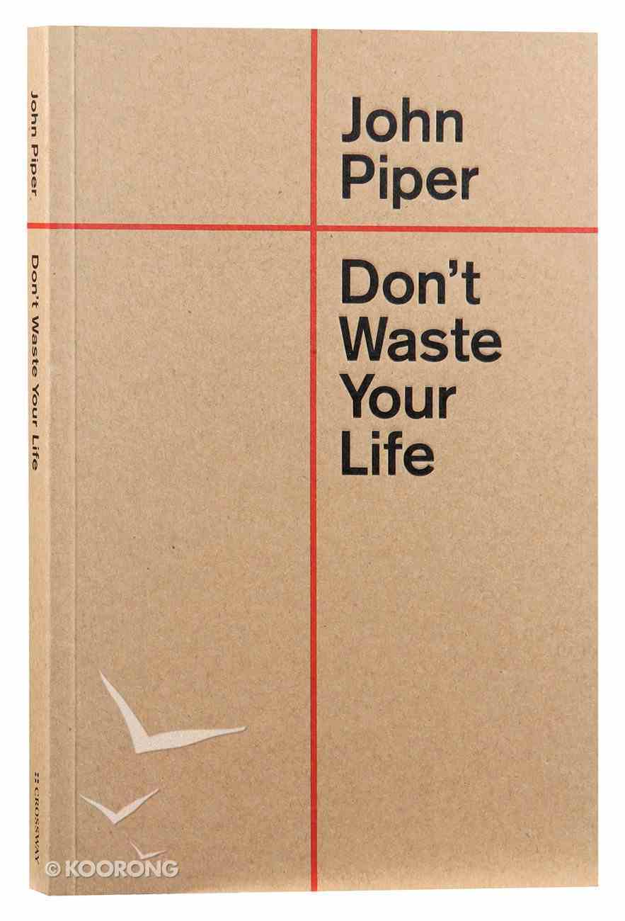 Don't Waste Your Life Paperback