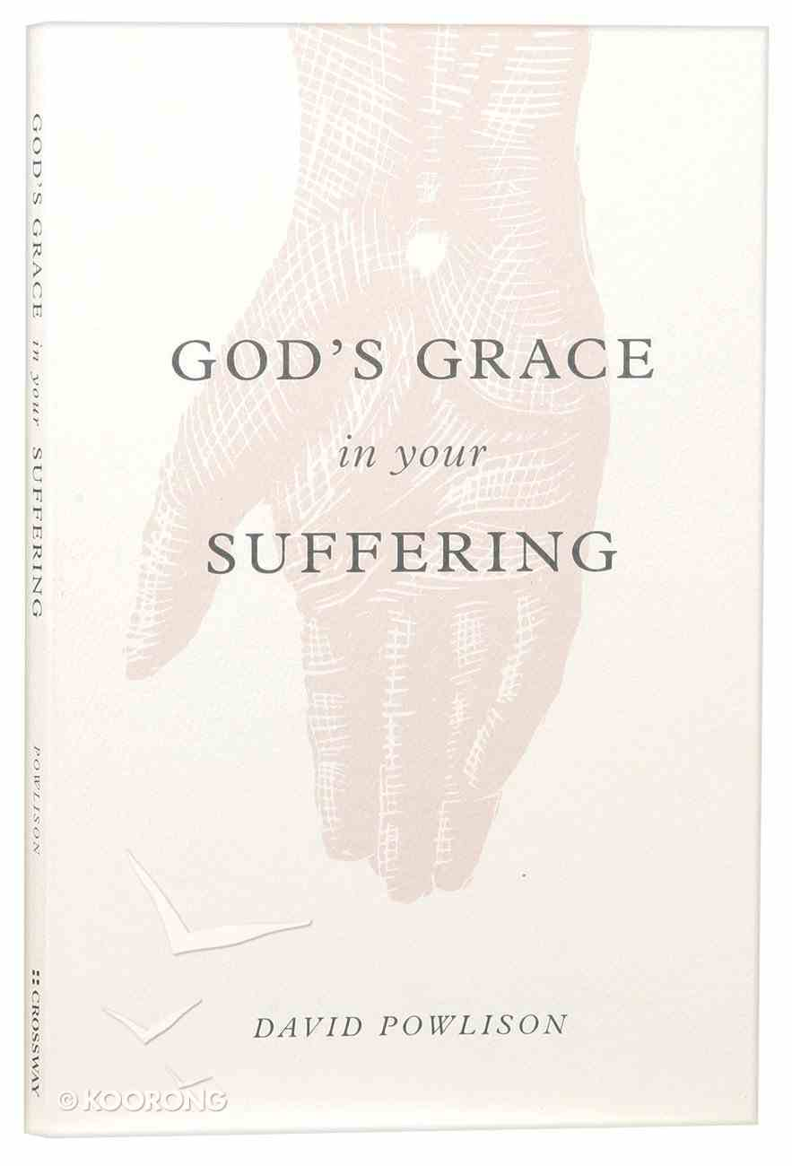 God's Grace in Your Suffering Paperback