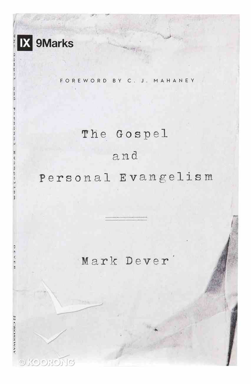 Gospel and Personal Evangelism, the - Encourages Readers to Understand the Fundamentals of Evangelism (9marks Series) Paperback