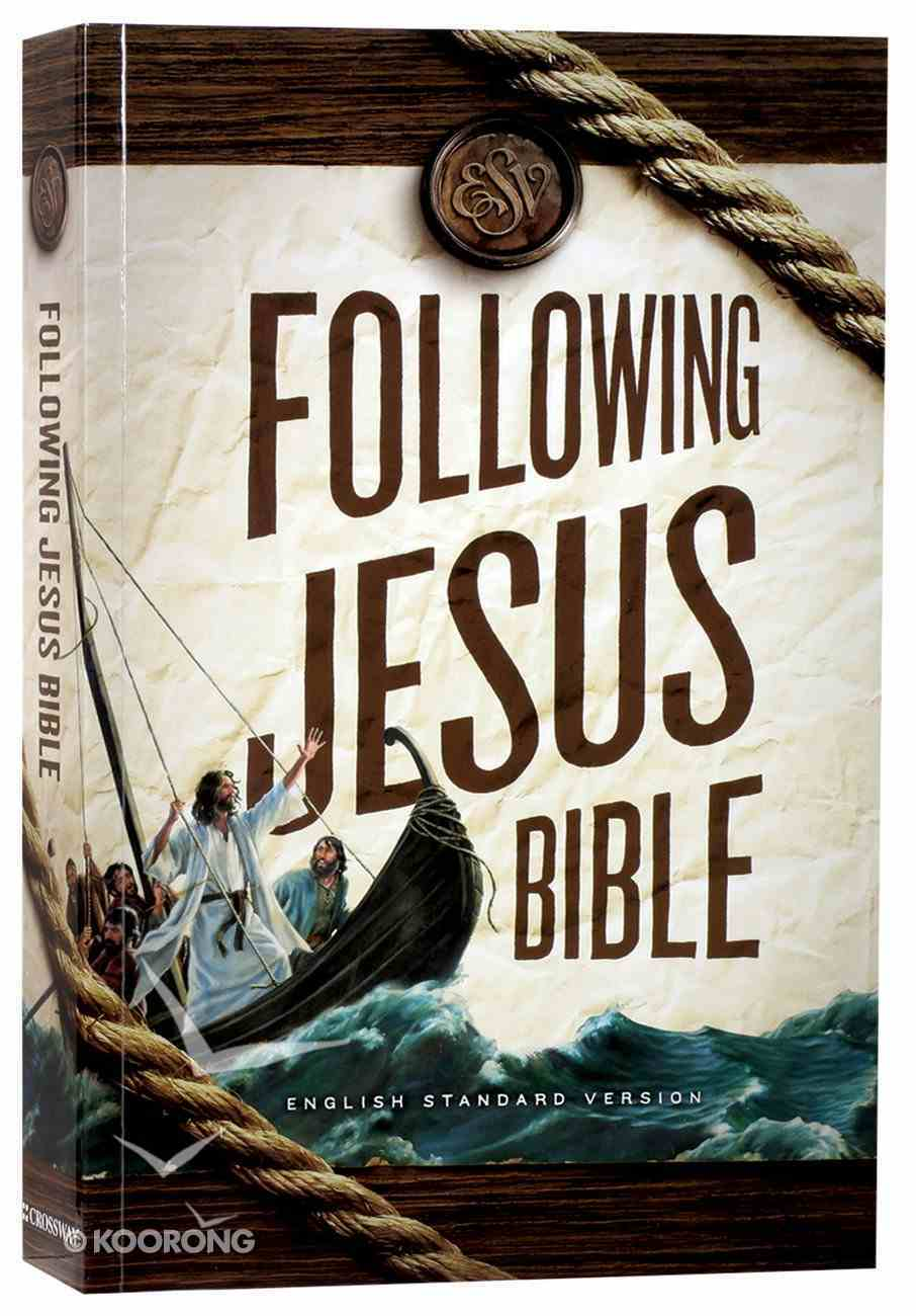 ESV Following Jesus Bible (Black Letter Edition) Paperback