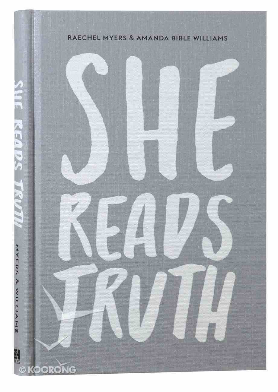 She Reads Truth: Holding Tight to Permanent in a World That's Passing Away Hardback