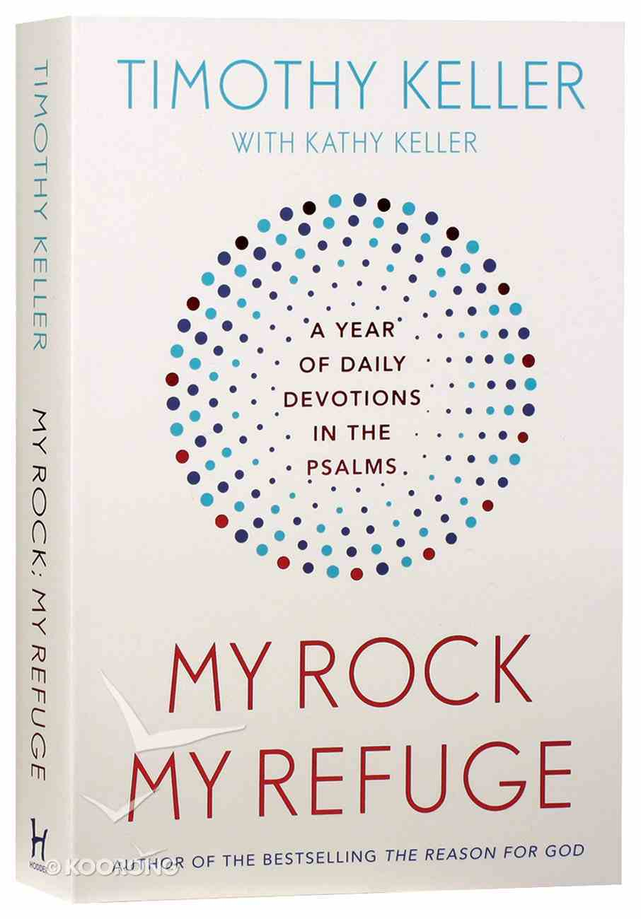 My Rock, My Refuge: A Year of Daily Devotions in the Psalms PB (Smaller)