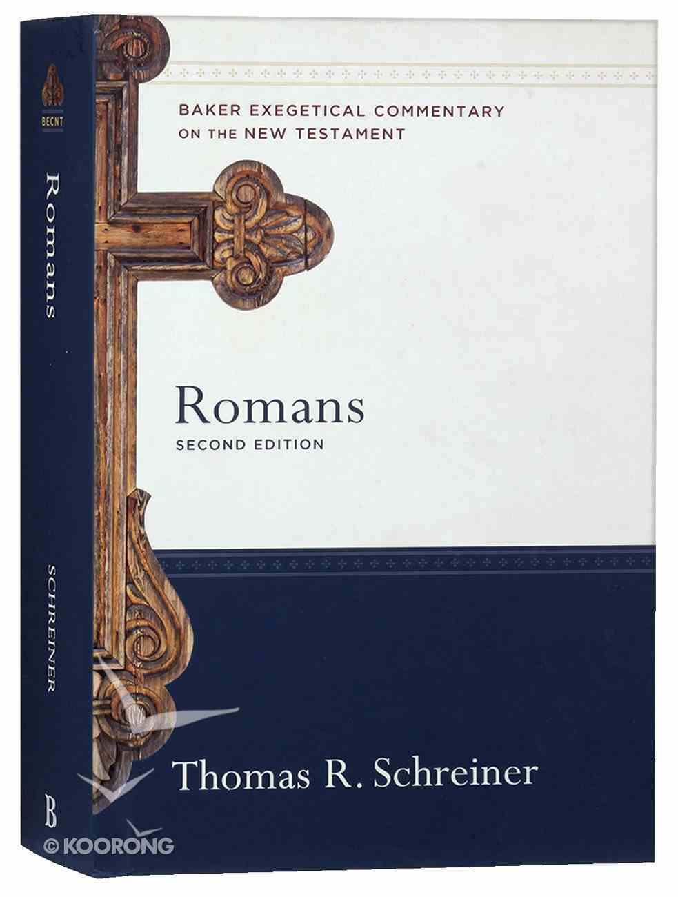 Romans (2nd Edition) (Baker Exegetical Commentary On The New Testament Series) Hardback