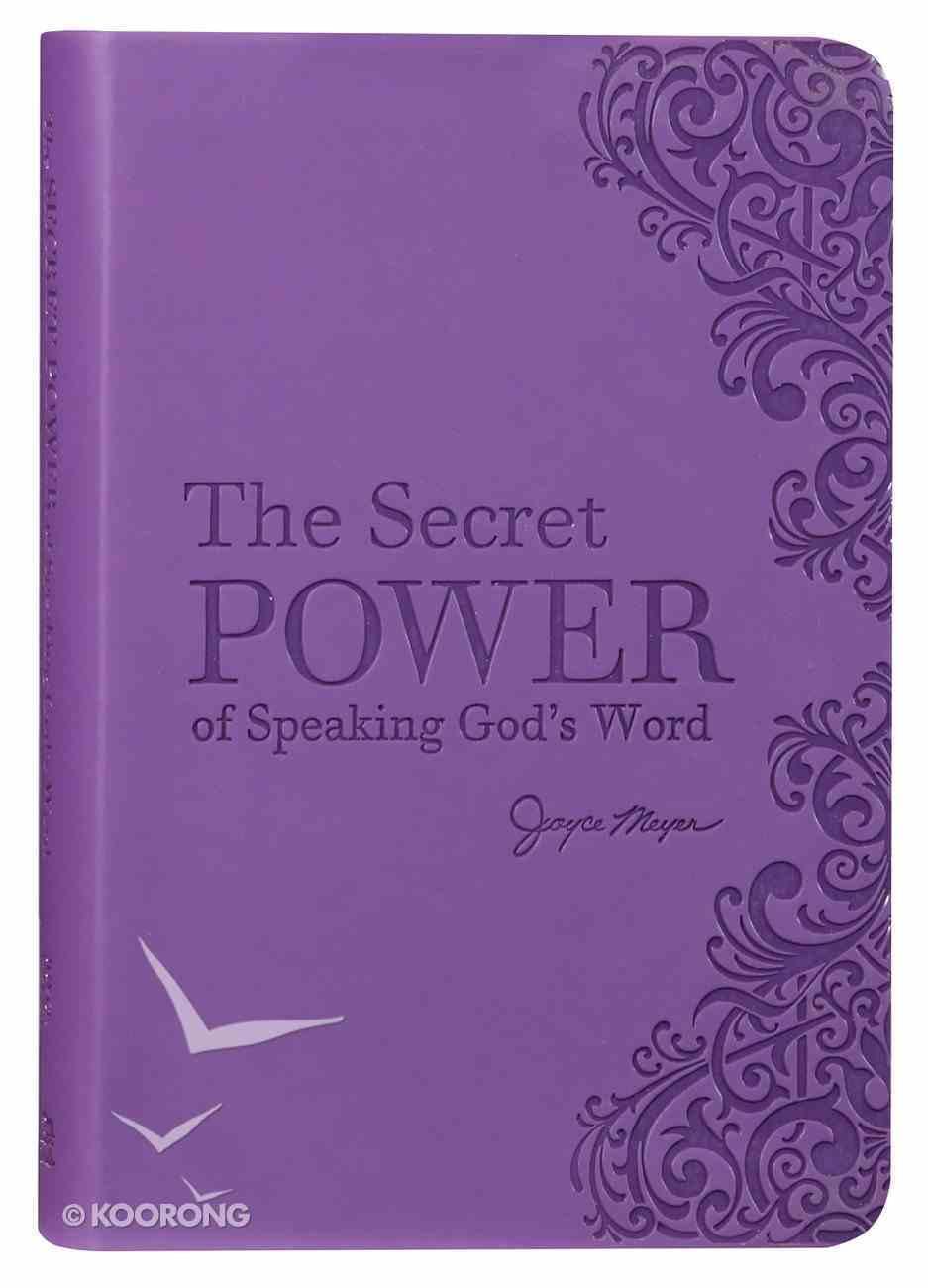 The Secret Power of Speaking God's Word Bonded Leather