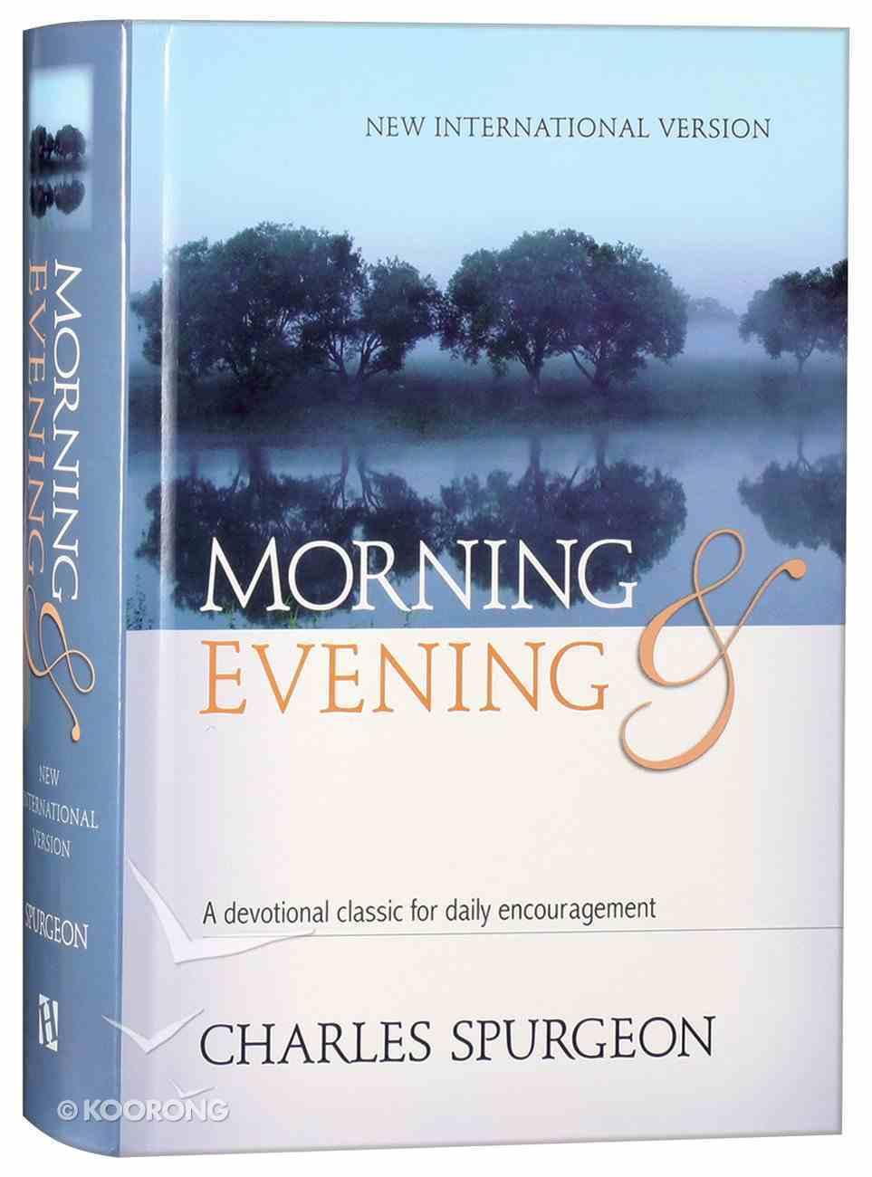 Morning & Evening: A Devotional Classic For Daily Encouragement (Niv 2011) Hardback